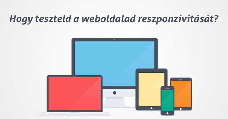 Hogy teszteld a weboldalad reszponzivitását?