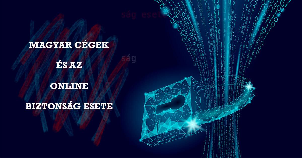 Magyar cégek és az online biztonság esete: lenne még mit tanulni