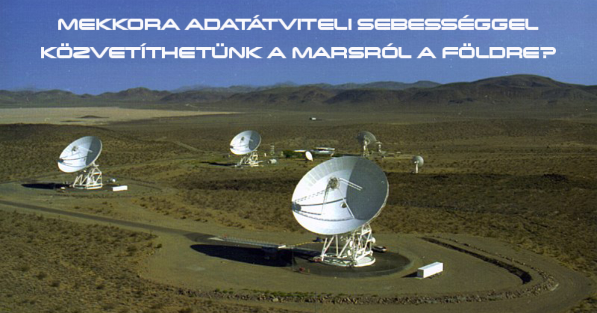 Mekkora adatátviteli sebességgel közvetíthetünk a Marsról a Földre?